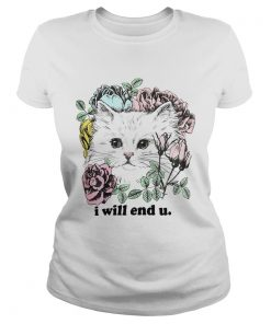 Kitten and rose I will end you Ladies Tee