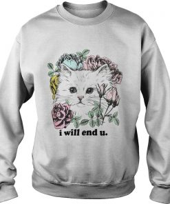 Kitten and rose I will end you Sweater