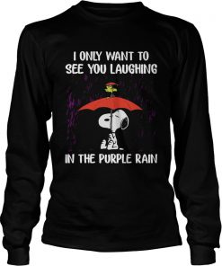 SnoopyI Only Want To See You Laughing In The Purple Rain Longsleeve Tee