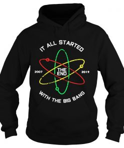 The End 2007 2019 it all started with the big bang Hoodie