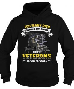 Too many died defending our country I support veterans before refugees Hoodie