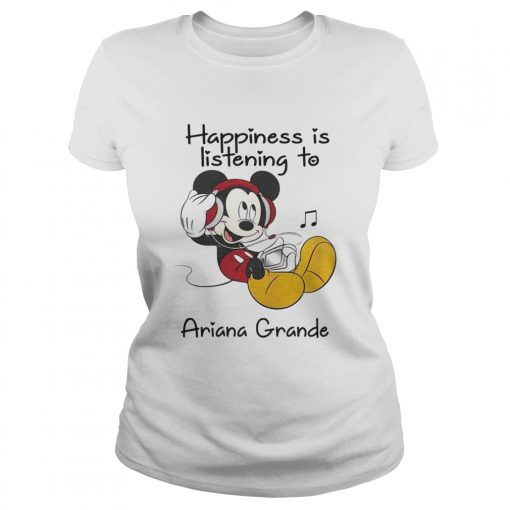 1560315683Happiness Is Listening To Ariana Grande Mickey T-Shirt Classic Ladies