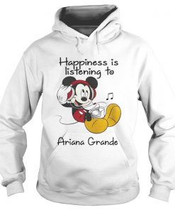 1560315683Happiness Is Listening To Ariana Grande Mickey T-Shirt Hoodie