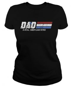 Dad a real American hero  Classic Ladies
