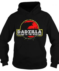 Dadzilla father of the monsters  Hoodie