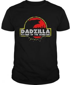 Dadzilla father of the monsters  Unisex