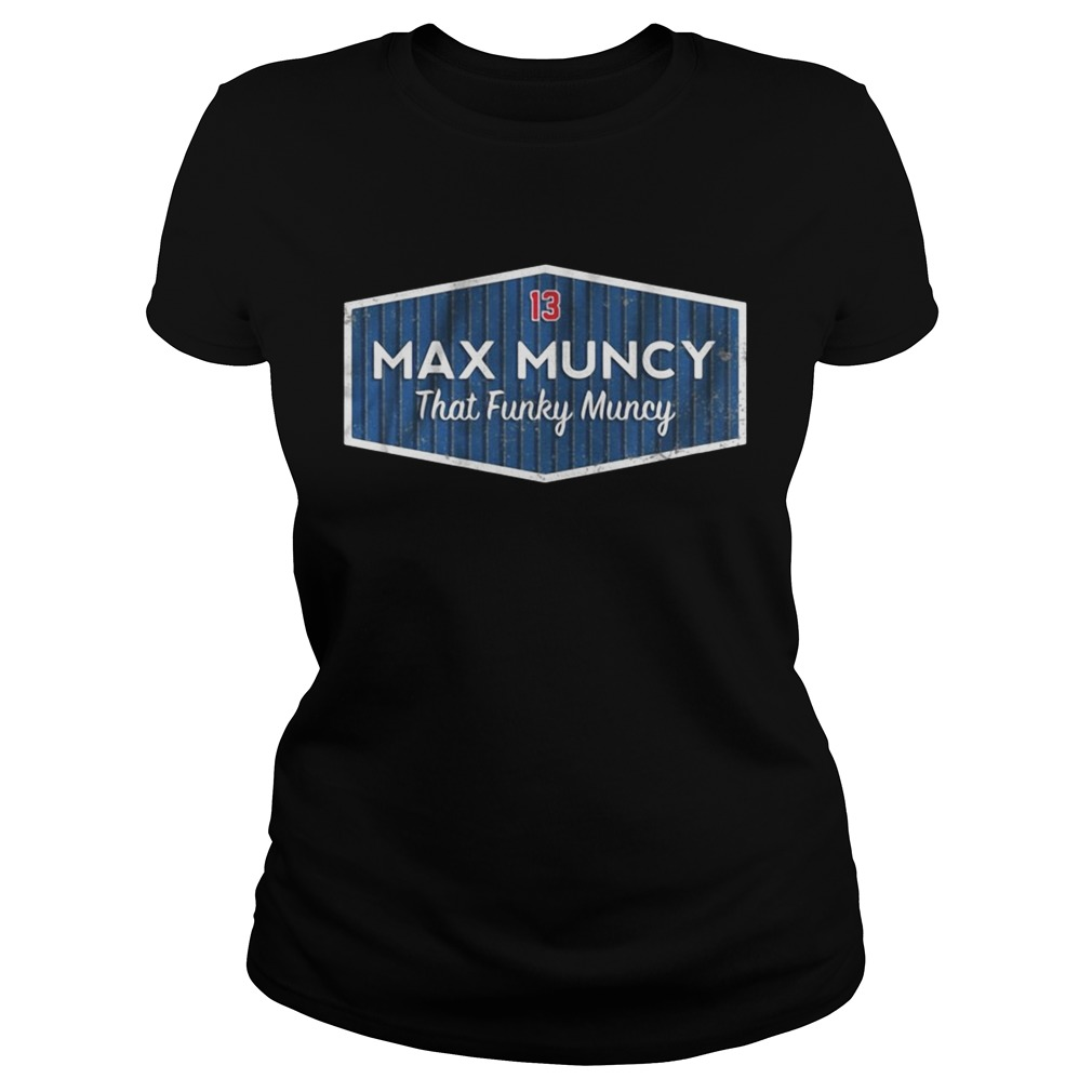 Licensed Max Muncy that funky muncy Classic Ladies