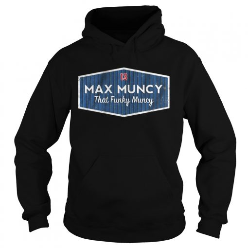 Licensed Max Muncy that funky muncy  Hoodie