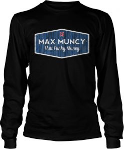 Licensed Max Muncy that funky muncy  LongSleeve