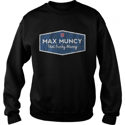Licensed Max Muncy that funky muncy  Sweatshirt
