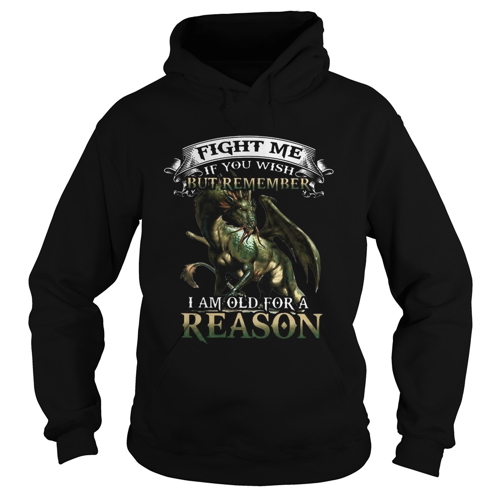 Viking Dragon Fight me if you wish but remember I am old for a reason Hoodie