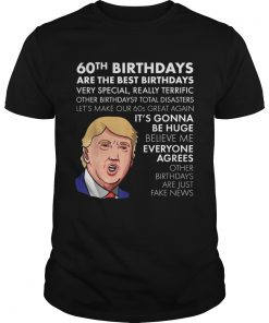 Donald Trump 60th birthdays are the best birthdays very special shirt
