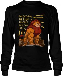 Everything the light touches you can lift Mufasa Gymer  LongSleeve