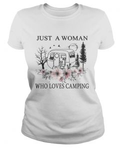 Flowers Just a woman who loves camping  Classic Ladies