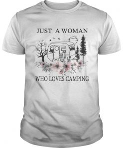 Flowers Just a woman who loves camping  Unisex