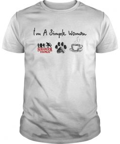 Im a simple woman I like Stranger Things Dog and Coffee  Unisex