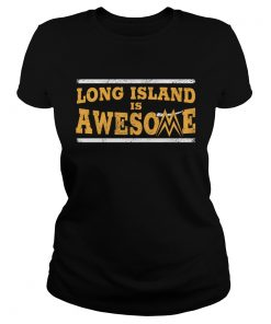 Long Island is awesome  Classic Ladies