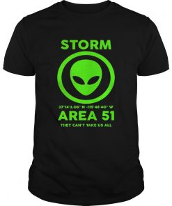 Storm Area 51 They Cant Take Us All Meme Trending Premium shirt