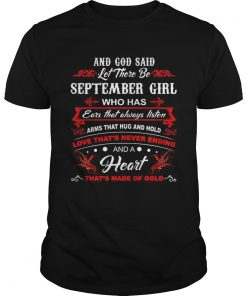 Top And god said let there be september girl who has ears that shirt