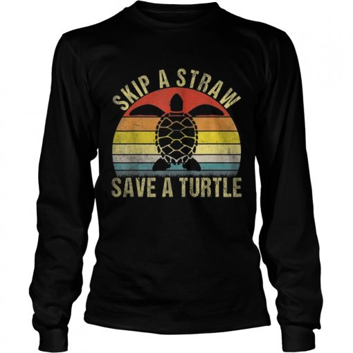 Top Vintage Retro Skip A Straw Save A Turtle  LongSleeve