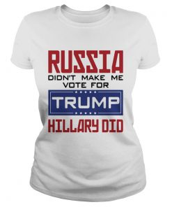 Russia didnt make me vote for Trump Hillary did  Classic Ladies