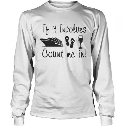 If it involves ship flip flop wine count me in  LongSleeve