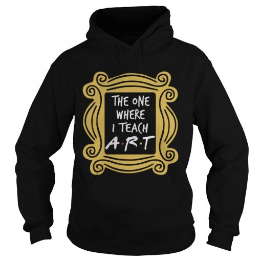 The one where I teach tiny humans  Hoodie
