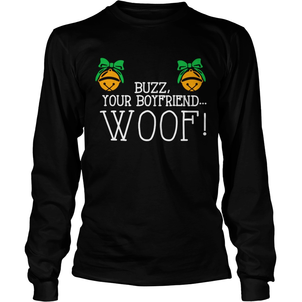 Buzz your boyfriend woof Christmas LongSleeve