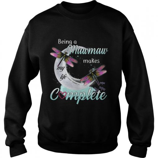 Daragonfly Being A Mawmaw Makes My Life Complete TShirt Sweatshirt