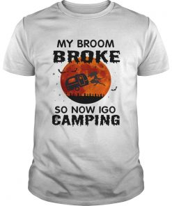 Halloween My Broom Broke So Now I Go Camping TShirt Unisex