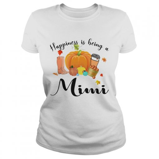 Halloween Pumpkin Happiness Is Being A Mimi TShirt Classic Ladies