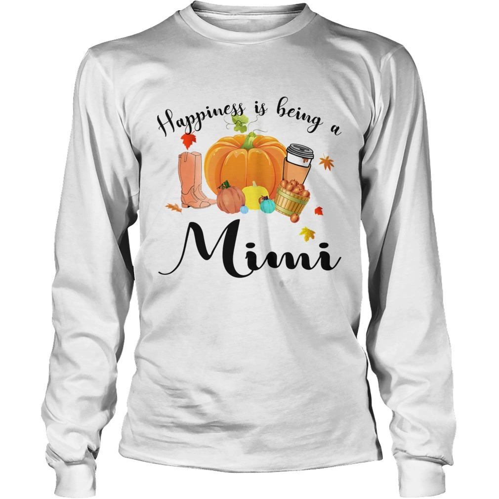 Halloween Pumpkin Happiness Is Being A Mimi TShirt LongSleeve