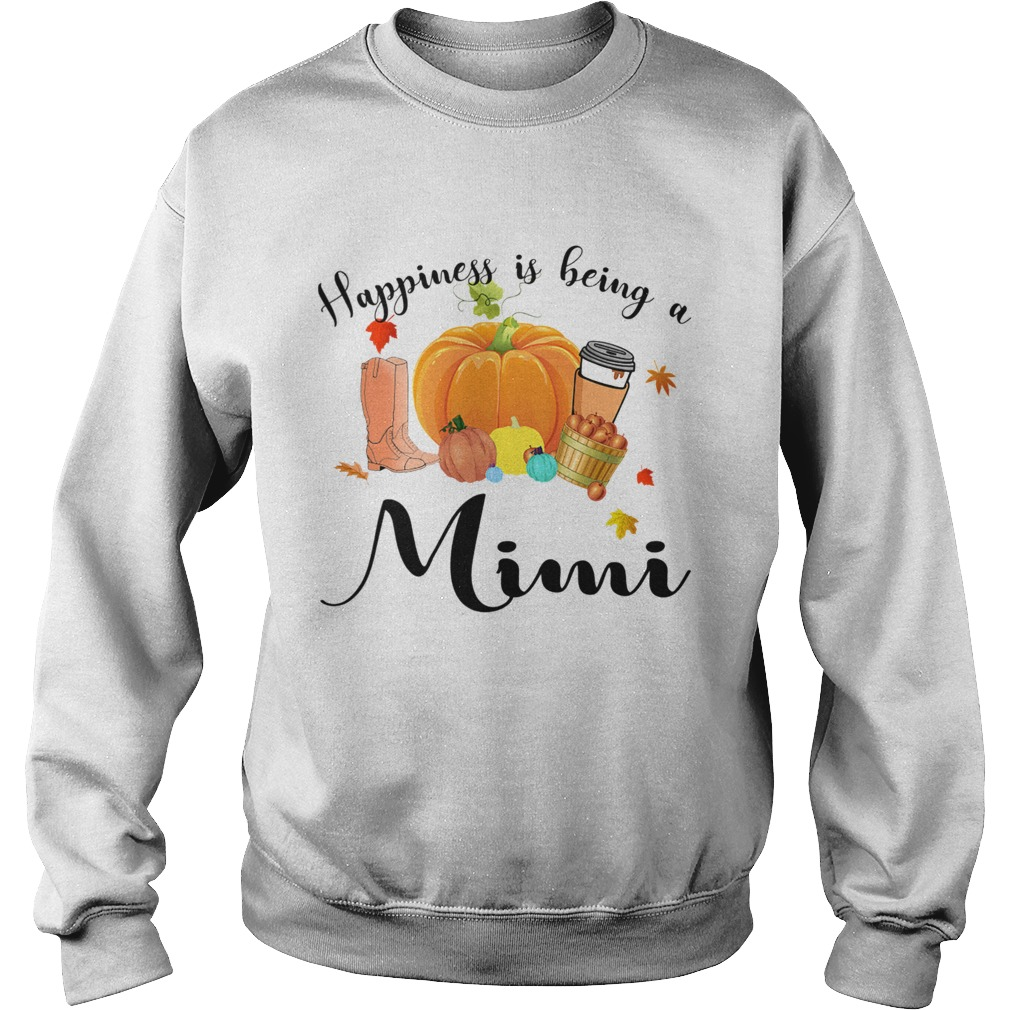 Halloween Pumpkin Happiness Is Being A Mimi TShirt Sweatshirt