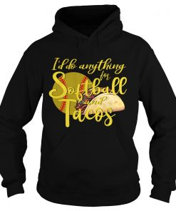 Id Do Anything For Softball And Tacos TShirt Hoodie