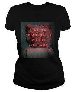 Ill be your hope when you are hopeless bear  Classic Ladies