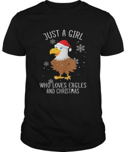 Just A Girl Who Loves Eagles And Christmas Shirt Unisex