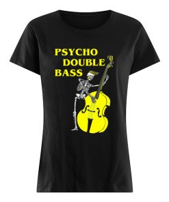 Psycho Double Bass Skeleton with Violin T  Classic Women's T-shirt