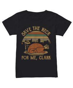 Save the neck for me clark vintage  Classic Women's T-shirt