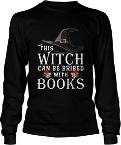 This Witch can be bribed with Books  LongSleeve