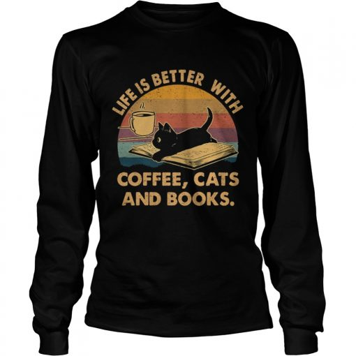 1572842346Life Is Better With Coffee Cats And Books Vintage  LongSleeve