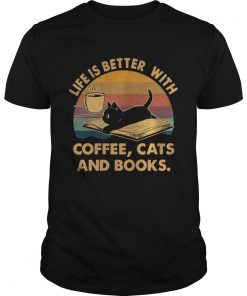 1572842346Life Is Better With Coffee Cats And Books Vintage  Unisex