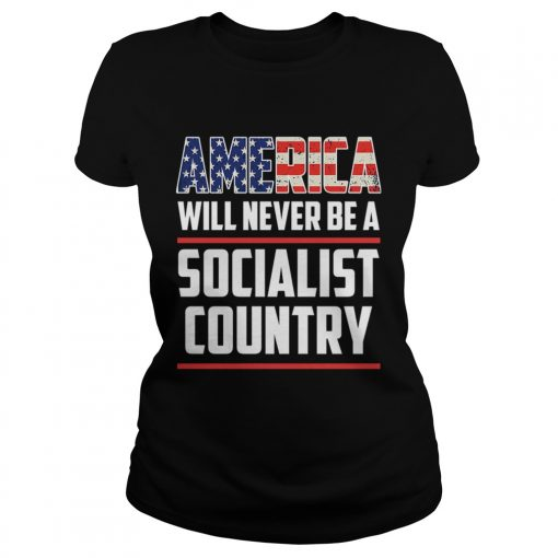 America Will Never Be A Socialist Country  Classic Ladies