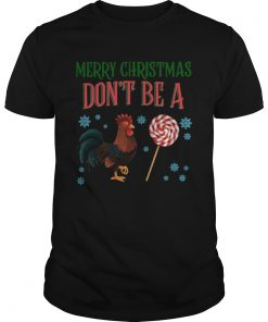 Chicken Merry christmas dont be a  Unisex