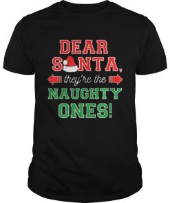 Dear Santa They Are The Naughty Ones Funny Christmas Gift Unisex