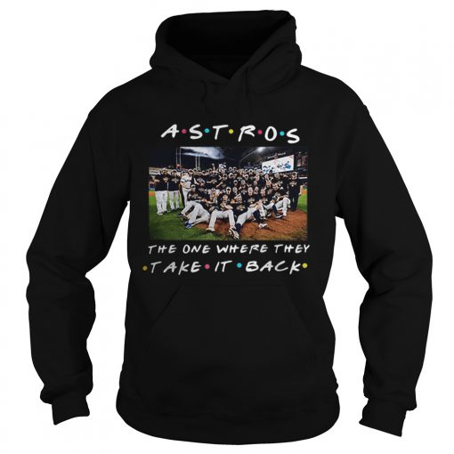 Houston Astros the one where they take it back Friends  Hoodie