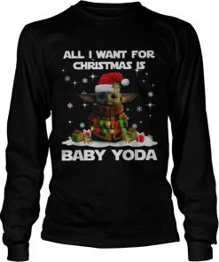 All I want for christmas is Baby Yoda Star Wars Christmas  LongSleeve