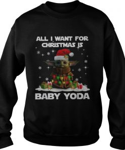 All I want for christmas is Baby Yoda Star Wars Christmas  Sweatshirt