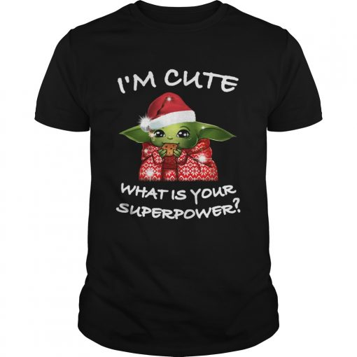 Baby Yoda Im cute what is your superpower Christmas  Unisex