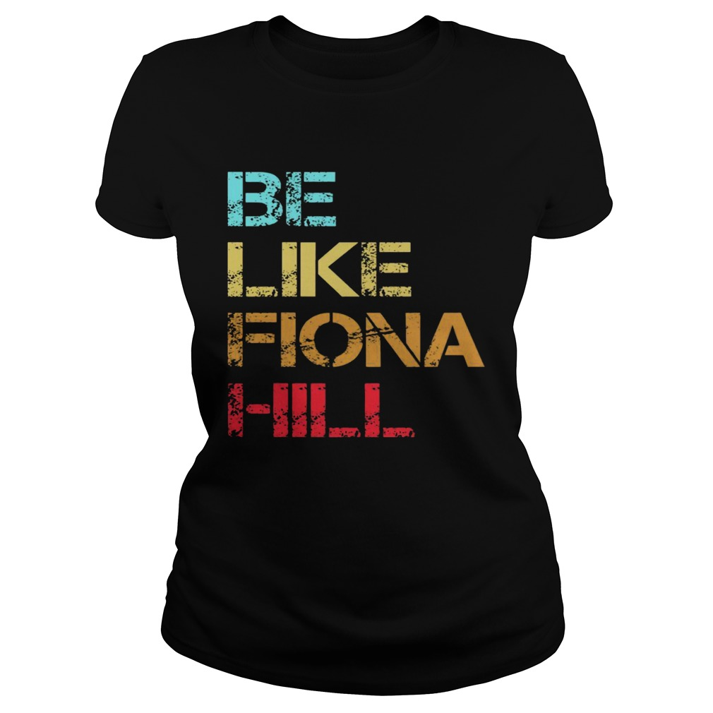 Be Like Fiona Hill Classic Ladies