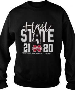 Hail Mississippi State Bulldogs vs Ole Miss Rebels 2019 Football Score 21 20  Sweatshirt